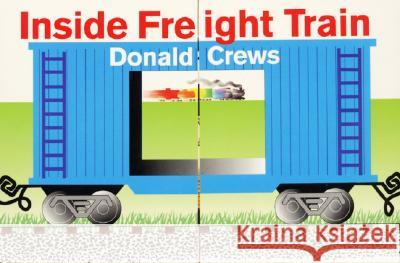 Inside Freight Train Donald Crews Donald Crews 9780688170875