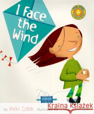 I Face the Wind Vicki Cobb Julia Gorton 9780688178406