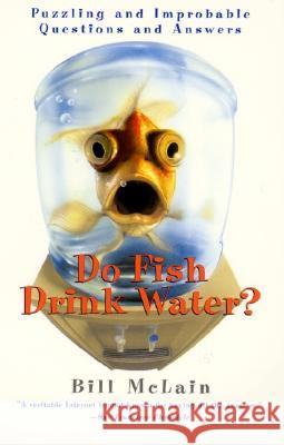 Do Fish Drink Water? Bill McLain 9780688179083 Quill