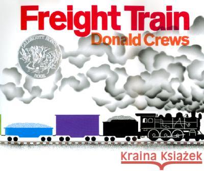 Freight Train Donald Crews Donald Crews 9780688801656