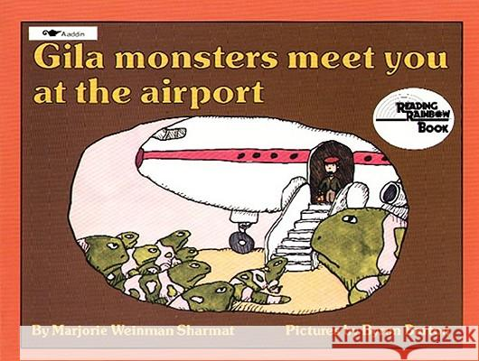 Gila Monsters Meet You at the Airport Marjorie Weinman Sharmat Byron Barton 9780689713835 Aladdin Paperbacks