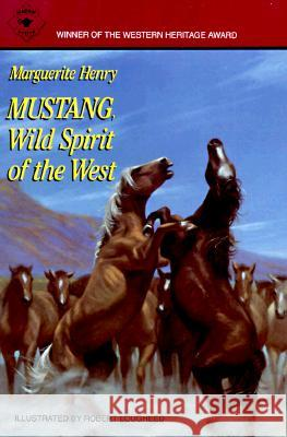 Mustang: Wild Spirit of the West Marguerite Henry Robert Lougheed Robert Lougbeed 9780689716010