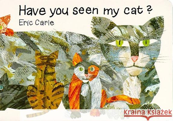 Have You Seen My Cat? Eric Carle 9780689803789