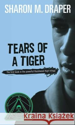 Tears of a Tiger Sharon Mills Draper 9780689806988 Simon Pulse