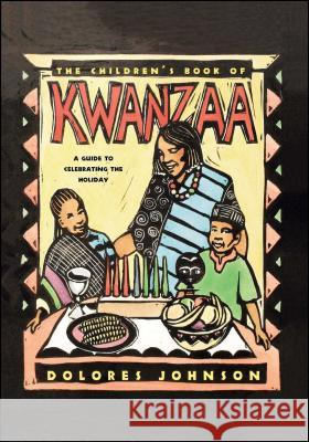 The Children's Book of Kwanzaa : A Guide to Celebrating the Holiday Dolores M. Johnson Dragonwagon Crescent                     Dolores Johnson 9780689815560