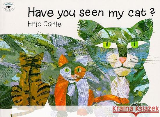 Have You Seen My Cat? Eric Carle 9780689817311