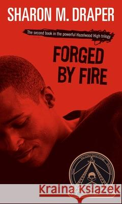 Forged by Fire Sharon Mills Draper 9780689818516 Simon Pulse
