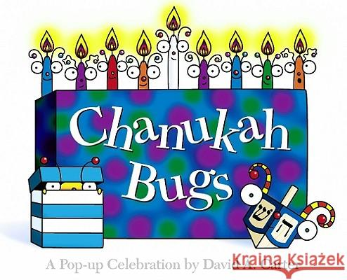 Chanukah Bugs: A Pop-Up Celebration David A. Carter David A. Carter 9780689818608