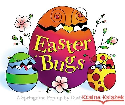 Easter Bugs: A Springtime Pop-Up by David A. Carter David A. Carter David A. Carter 9780689818622