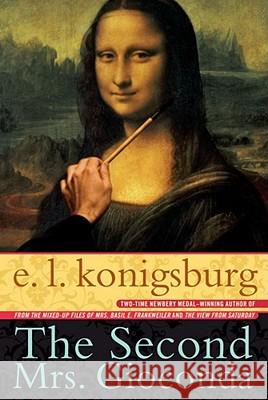 The Second Mrs. Gioconda E. L. Konigsburg 9780689821219