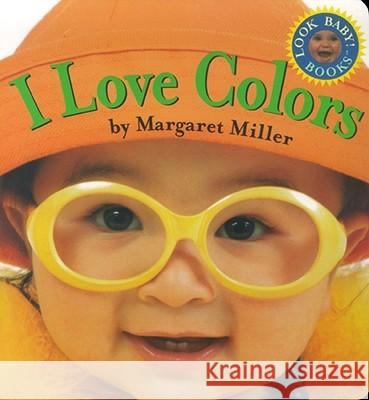 I Love Colors Margaret Miller Margaret Miller 9780689823565