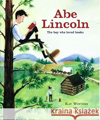 Abe Lincoln: Abe Lincoln Kay Winters Nancy Carpenter 9780689825545