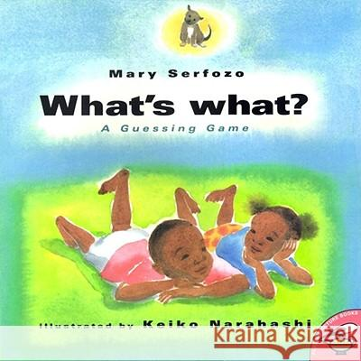 What's What: A Guessing Game Mary Serfozo Keiko Narahashi 9780689833229