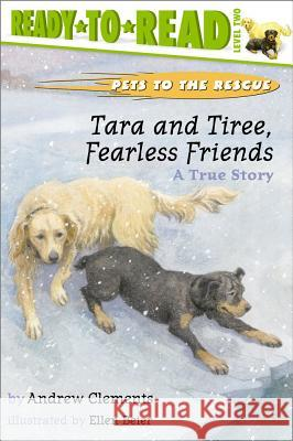 Tara and Tiree, Fearless Friends: A True Story Andrew Clements Ellen Beier 9780689834417