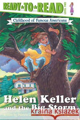 Helen Keller and the Big Storm: Childhood of Famous Americans Patricia Lakin Diana Magnuson 9780689841040