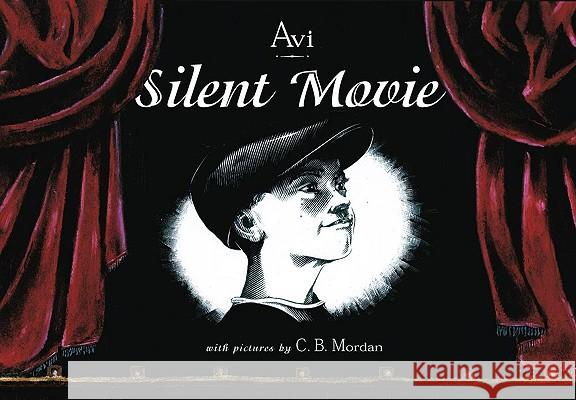 Silent Movie Avi                                      C. B. Mordan 9780689841453