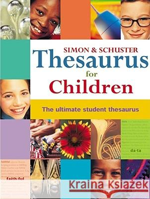 Simon & Schuster Thesaurus for Children Jonathan P. Latimer Karen Stray Nolting 9780689843228