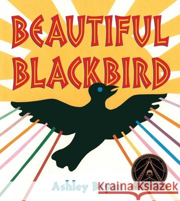 Beautiful Blackbird Ashley Bryan 9780689847318