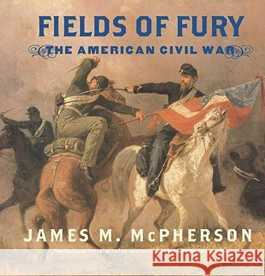 Fields of Fury James M. McPherson 9780689848339