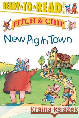 New Pig in Town Lisa Wheeler Ruth Abbey Frank Ansley 9780689849503 Atheneum Books