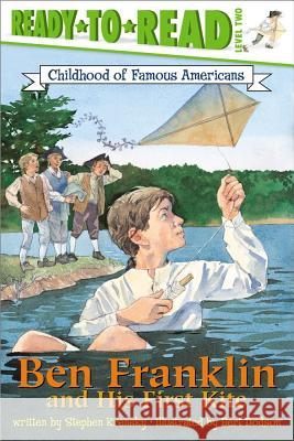 Ben Franklin and His First Kite Stephen Krensky Bert Dodson 9780689849848