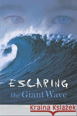 Escaping the Giant Wave Peg Kehret 9780689852732