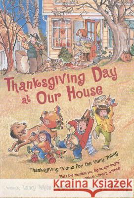 Thanksgiving Day at Our House: Thanksgiving Poems for the Very Young Nancy White Carlstrom Robert W. Alley 9780689853180