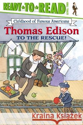 Thomas Edison to the Rescue! Howard Goldsmith Anna DiVito 9780689853319