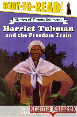 Harriet Tubman and the Freedom Train Sharon Gayle Felicia Marshall 9780689854804