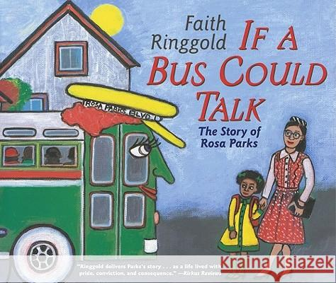 If a Bus Could Talk: The Story of Rosa Parks Faith Ringgold 9780689856761