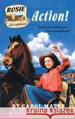 Rosie in Los Angeles: Action! Carol Matas 9780689857164 Aladdin Paperbacks