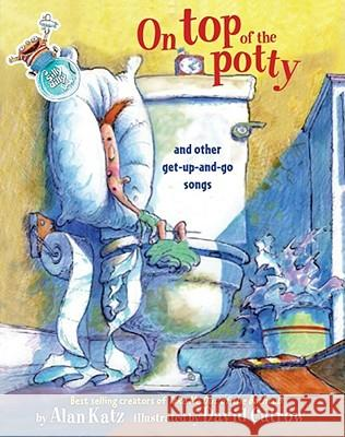 On Top of the Potty: On Top of the Potty Alan Katz David Catrow 9780689862151