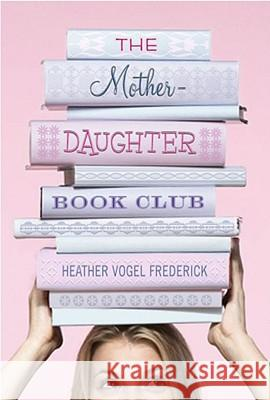 The Mother-Daughter Book Club Heather Vogel Frederick 9780689864124