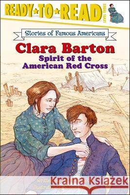 Clara Barton: Spirit of the American Red Cross Patricia Lakin Simon Sullivan 9780689865138