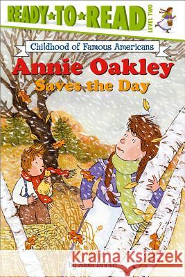 Annie Oakley Saves the Day Anna DiVito 9780689865206