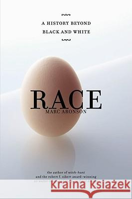 Race: A History Beyond Black and White Marc Aronson 9780689865541