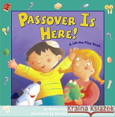 Passover Is Here!: A Lift-The-Flap Book Bobby Pearlman Christel Desmoinaux 9780689865879