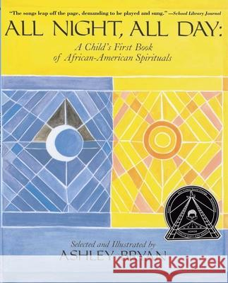 All Night, All Day: A Child's First Book of African-American Spirituals Ashley Bryan 9780689867866