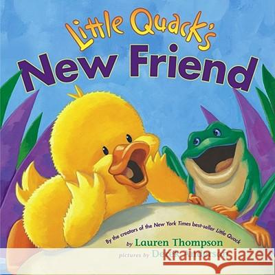 Little Quack's New Friend Lauren Thompson Derek Anderson 9780689868931