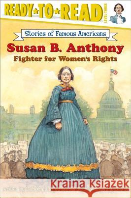 Susan B. Anthony: Fighter for Women's Rights Deborah Hopkinson Amy June Bates 9780689869099 Aladdin Paperbacks
