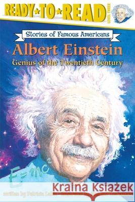 Albert Einstein: Genius of the Twentieth Century Patricia Lakin Alan Daniel Lea Daniel 9780689870347