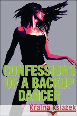 Confessions of a Backup Dancer Anonymous                                Tucker Shaw 9780689870750
