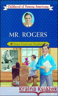 Mr. Rogers : Young Friend and Neighbor (Original) George Edward Stanley Meryl Henderson 9780689871863