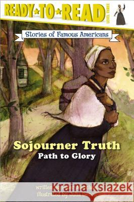 Sojourner Truth: Path to Glory Peter Merchant Julia Denos 9780689872075