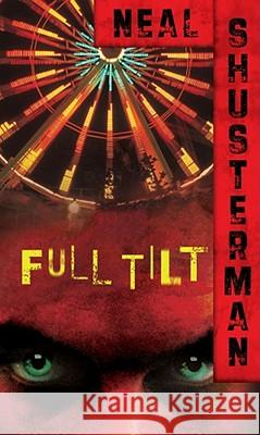 Full Tilt Neal Shusterman 9780689873256 Simon Pulse