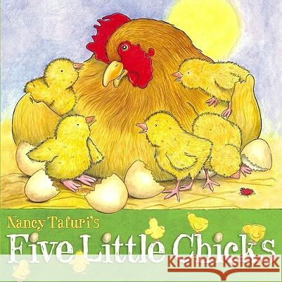 Five Little Chicks Nancy Tafuri Nancy Tafuri 9780689873423
