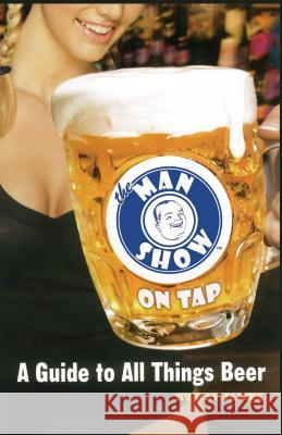 The Man Show on Tap Ray James Rick Tulka 9780689873713