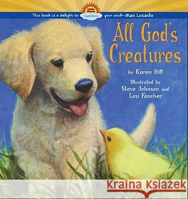 All God's Creatures Karen Hill Karen Hill Steven Johnson 9780689878190