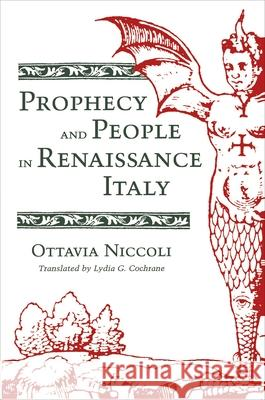 Prophecy and People in Renaissance Italy Ottavia Niccoli Lydia G. Cochrane 9780691008356