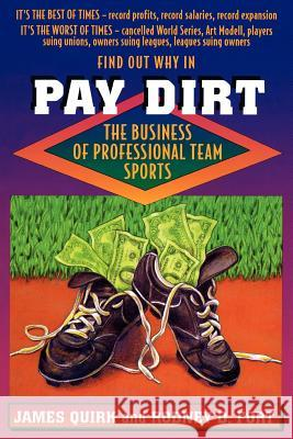 Pay Dirt : The Business of Professional Team Sports James Quirk Rodney D. Fort 9780691015743